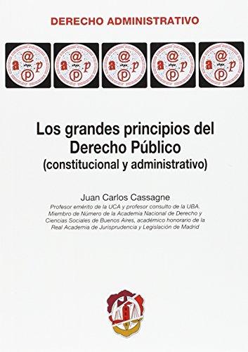 Los grandes principios del Derecho Público: (constitucional y administrativo) (Derecho Administrativo)