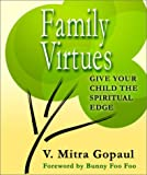img - for Family Virtues: Give Your Child the Spiritual Edge book / textbook / text book