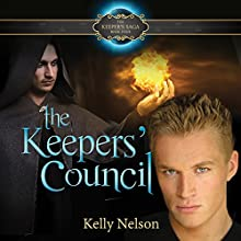 Keepers' Council: Keeper's Saga, Book 4 Audiobook by Kelly Nelson Narrated by James Simenc