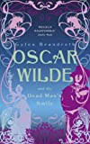Gyles Brandreth Oscar Wilde and the Dead Man's Smile (Oscar Wilde Mysteries 3)