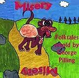 Misery: Folktales Retold by George Pilling