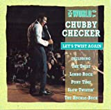 Chubby Checker The World of Chubby Checker: Let's Twist Again