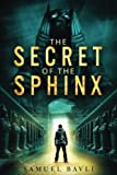 img - for The Secret of the Sphinx: A Time-Travel Adventure to Ancient Egypt book / textbook / text book
