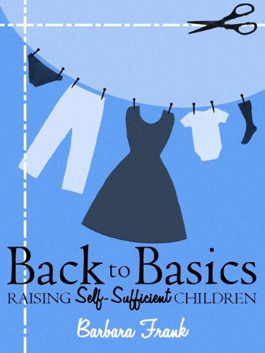 Back to Basics: Raising Self-Sufficient Children