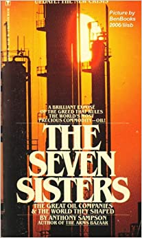 The Seven Sisters - The Great Oil Companies & the World