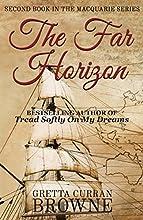 THE FAR HORIZON: A NOVEL (The Macquarie Series Book 2)