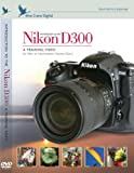 Introduction to the Nikon D300: A Training Video [DVD]