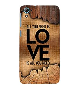 Love Is All You Need 3D Hard Polycarbonate Designer Back Case Cover for HTC Desire 826::HTC Desire 826 Dual Sim::HTC Desire 826 DS (GSM + CDMA)