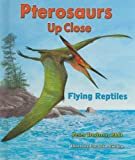 Pterosaurs Up Close: Flying Reptiles (Zoom in on Dinosaurs!) (0766033325) by Dodson, Peter