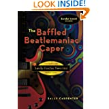 The Baffled Beatlemaniac Caper (Sandy Fairfax Teen Idol Mysteries)