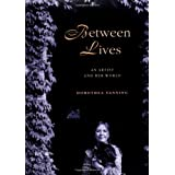 Between Lives: An Artist and Her Worldby Dorothea Tanning