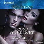 Bound by the Night: Dark Heat/Dark Dreams/Dark Fantasy   Megan Hart
