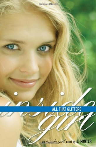 All That Glitters: An Inside Girl Novel