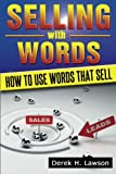img - for Selling with Words: How To Use Words That Sell book / textbook / text book