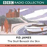P. D. James The Skull Beneath the Skin: BBC Radio 4 Full-cast Dramatisation (BBC Radio Collection)