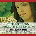 The Million Dollar Deception (       UNABRIDGED) by R. M. Johnson Narrated by Kevin Free