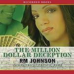 The Million Dollar Deception   R. M. Johnson