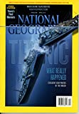 img - for NATIONAL GEOGRAPHIC; APRIL 2012; TITANIC WHAT REALLY HAPPENED book / textbook / text book