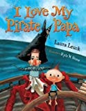 img - for I Love My Pirate Papa book / textbook / text book