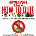 How to Quit Smoking Marijuana |  HowExpert Press,Michaela Wallace