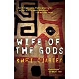 Wife of the Gods: A Novel ~ Kwei Quartey