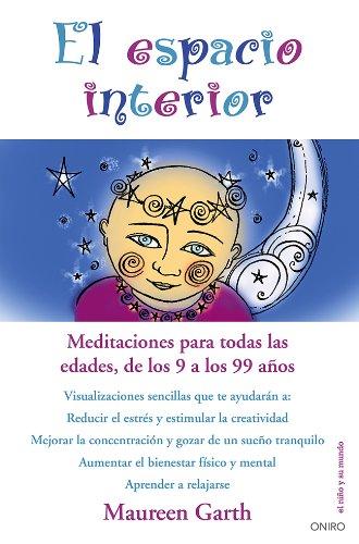 El Espacio Interior. Meditaciones Para Todas Las Edades, De Los 9 A Los 99 Años (El Niño y su Mundo)