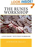 The Runes Workshop: A You know.TM Intuition Workbook