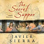The Secret Supper: A Novel | Javier Sierra