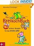 Das Breikochbuch: Leckere Rezepte f�r...