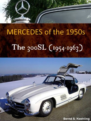 The Mercedes 300 SL Coupe and Roadster (The Mercedes History, the 1950s)