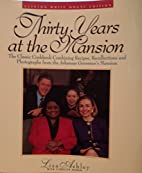 THIRTY YEARS AT THE MANSION; .Recipes,…