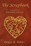 img - for The Scrapbook: A Novel of Friendship & Love book / textbook / text book