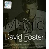 Magic of David Foster & Friends by David Foster