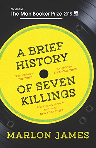 A Brief History of Seven Killings: Shortlisted for the Man Booker Prize 2015