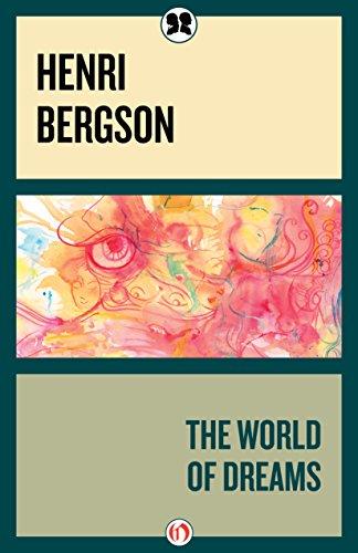 Henri Bergson - The World of Dreams