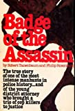 img - for Badge of the Assassin : The True Story of One of the Most Intense Manhunts in Police History book / textbook / text book