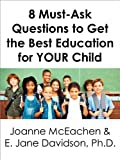 img - for 8 Must-Ask Questions to Get the Best Education for YOUR child - and How to Evaluate the Answers [minibook] book / textbook / text book
