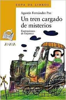 Un tren cargado de misterios (Spanish Edition): Agustin Fernandez Paz