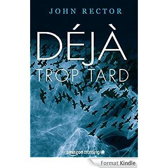 Déjà trop tard - John Rector (2015)