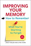 Improving Your Memory: How to Remember What Youre Starting to Forget