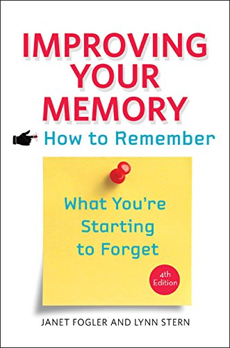 Improving Your Memory: How to Remember What You're Starting  - Janet Fogler, Lynn Stern