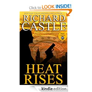 Kindle Book Bargains: Heat Rises (Nikki Heat), by Richard Castle. Publisher: Hyperion (September 20, 2011)