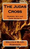img - for The Judas Cross: Murder,Sex and Dark Secrets book / textbook / text book