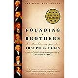 Founding Brothers: The Revolutionary Generationby Joseph J. Ellis
