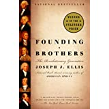 Founding Brothers: The Revolutionary Generationby Joseph J. Ellis