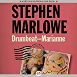 Drumbeat: Marianne (       UNABRIDGED) by Stephen Marlowe Narrated by Pete Larkin