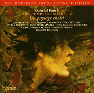 Faure: The Complete Songs - 2 - Un paysage choisi
