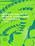 Design and Analysis of Pressure Vessels Piping and Components/Pvp235/No G00670: Presented at the 1992 Pressure Vessels and Piping Conference, New ... June 21-25, 1992 (Pvp (Series), Vol. 235.) (0791807762) by Pressure Vessels and Piping Conference (1992 : New Orleans, Louisiana)