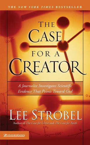 The Case For A Creator A Journalist Investigates Scientific Evidence That Points Toward God Strobel Lee310242169