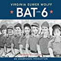 Bat 6 (       UNABRIDGED) by Virginia Euwer Wolff Narrated by Rachel Antonoff, Blythe Auffarth, Vivian Bayubay, Michelle Damato, Laura Hamilton, Jenna Lamia, Christy Romano, Eden Riegel, Tara Sands, Kate Simses
